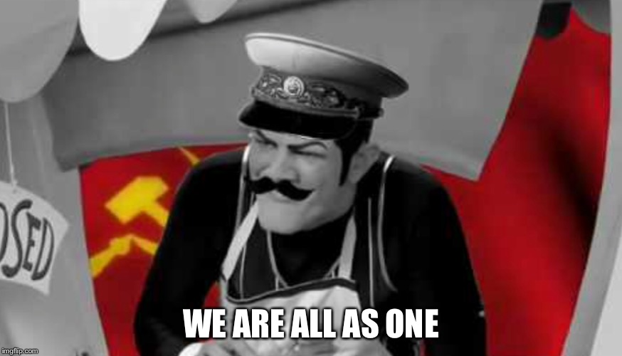 WE ARE ALL AS ONE | image tagged in robbie rotten,communist,communism | made w/ Imgflip meme maker