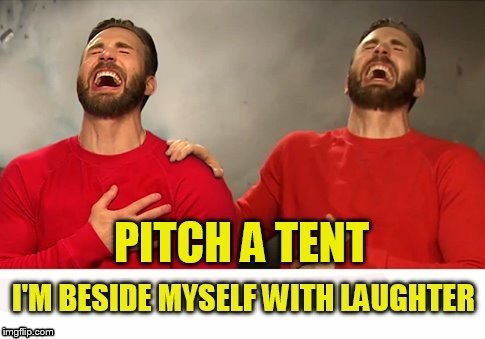 PITCH A TENT | made w/ Imgflip meme maker