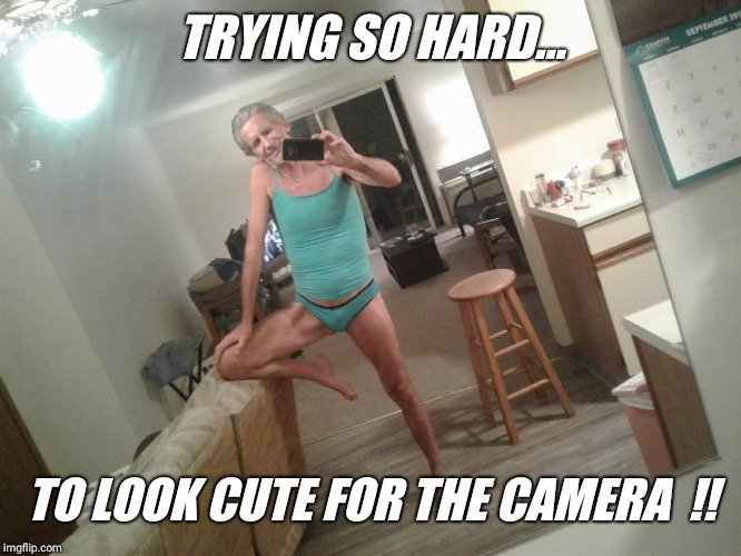 TRYING SO HARD... TO LOOK CUTE FOR THE CAMERA  !! | made w/ Imgflip meme maker