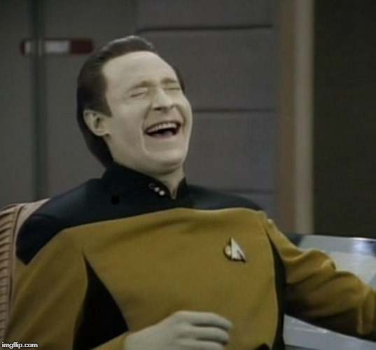 Data laughing | . | image tagged in data laughing | made w/ Imgflip meme maker