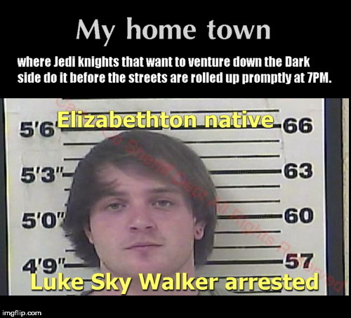image tagged in luke why the force not be with u,my hometown,elizabethton,tennessee,luke sky walker,news | made w/ Imgflip meme maker