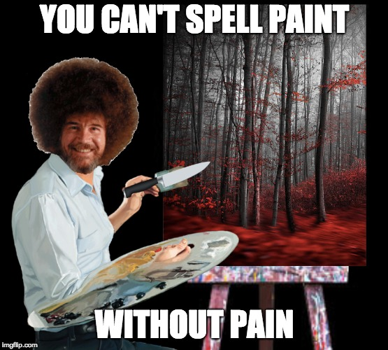How Did Bob Ross Become Mad - Imgflip