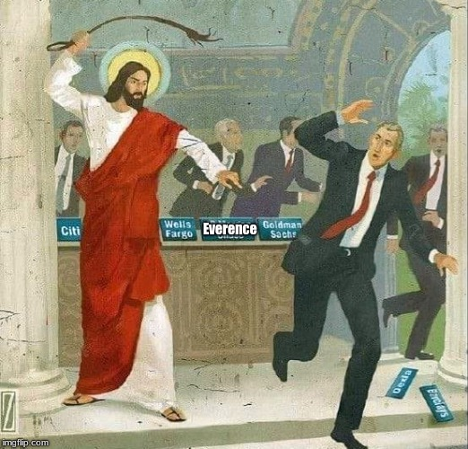 Jesus and the bankers | Everence | image tagged in jesus,bankers,everence | made w/ Imgflip meme maker