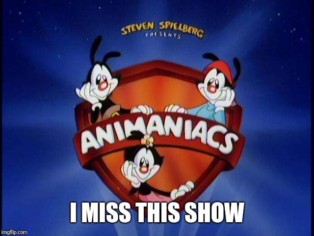 I MISS THIS SHOW | made w/ Imgflip meme maker