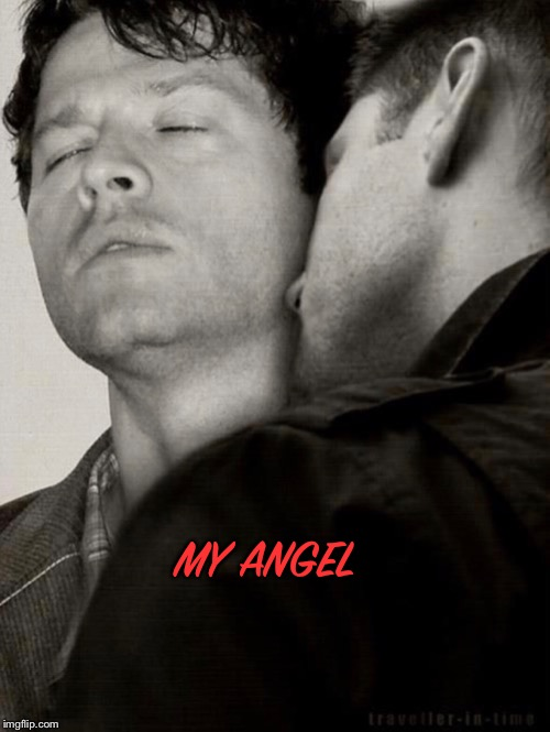 My Angel | MY ANGEL | image tagged in supernatural,supernatural dean winchester,supernatural dean | made w/ Imgflip meme maker