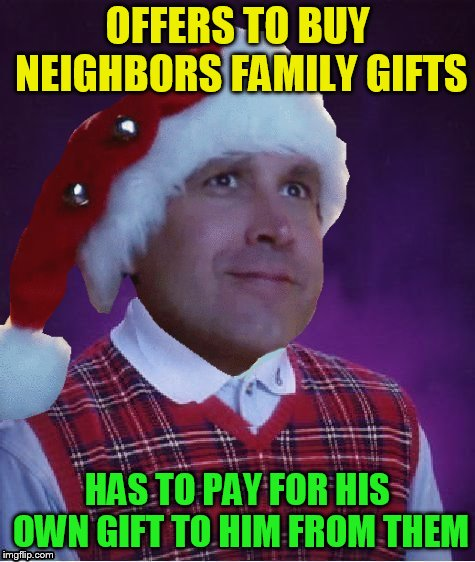 OFFERS TO BUY NEIGHBORS FAMILY GIFTS HAS TO PAY FOR HIS OWN GIFT TO HIM FROM THEM | made w/ Imgflip meme maker
