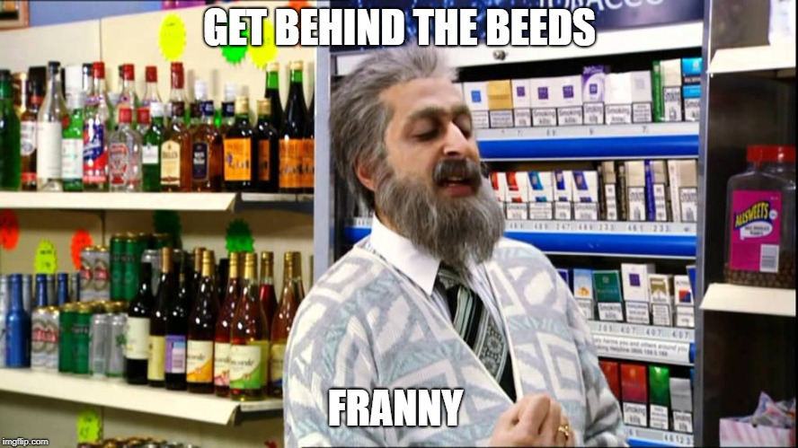 Still Game | GET BEHIND THE BEEDS FRANNY | image tagged in comedy,funny,scottish | made w/ Imgflip meme maker