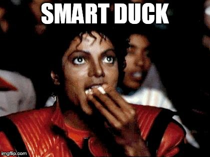 Micheal Jackson Popcorn | SMART DUCK | image tagged in micheal jackson popcorn | made w/ Imgflip meme maker