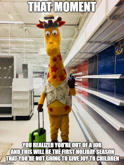 Bitter Geoffrey | THAT MOMENT YOU REALIZED YOU'RE OUT OF A JOB AND THIS WILL BE THE FIRST HOLIDAY SEASON THAT YOU'RE NOT GOING TO GIVE JOY TO CHILDREN | image tagged in bitter geoffrey | made w/ Imgflip meme maker