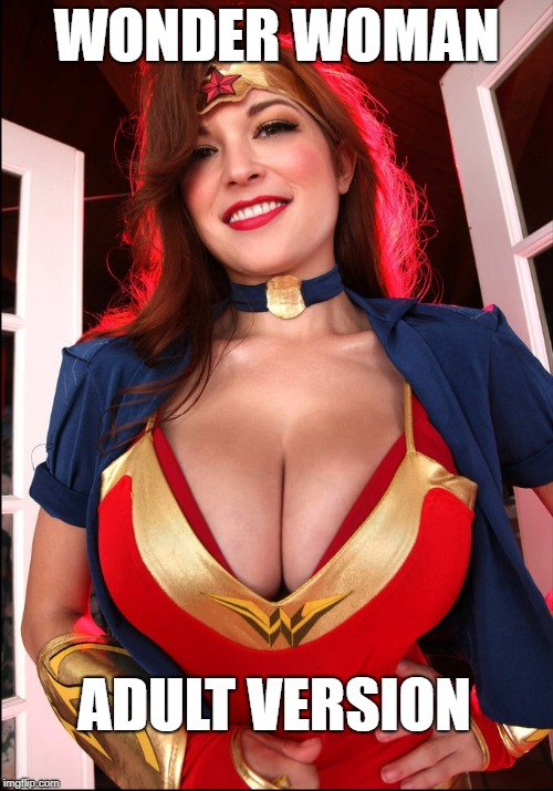 My favorite Wonder Woman  | WONDER WOMAN ADULT VERSION | image tagged in funny,sexy,nsfw,tessa fowler,wonder woman,busty | made w/ Imgflip meme maker