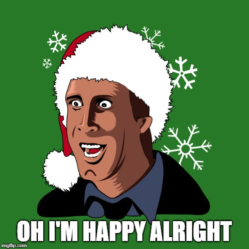 Clark Griswold Cartoon | OH I'M HAPPY ALRIGHT | image tagged in clark griswold cartoon | made w/ Imgflip meme maker