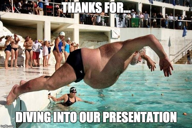 OVERSIZED CANON BALL!!! | THANKS FOR... DIVING INTO OUR PRESENTATION | image tagged in oversized canon ball | made w/ Imgflip meme maker