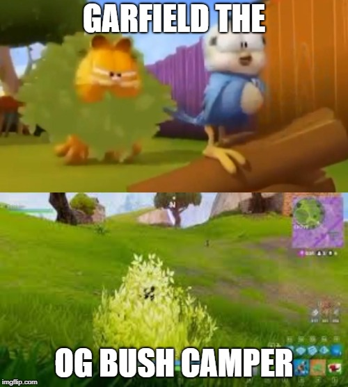 When you realize Fortnite has gone tooooo far. | GARFIELD THE OG BUSH CAMPER | image tagged in garfield,fortnite,joeysworldtour,funny memes,memes,bad pun dog | made w/ Imgflip meme maker