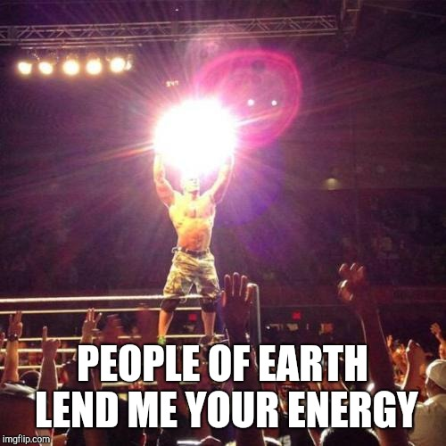 John Cena collecting energy for a spirit bomb | PEOPLE OF EARTH LEND ME YOUR ENERGY | image tagged in john cena,dbz,dragonball,wwe,dragon ball super,goku spirit bomb | made w/ Imgflip meme maker