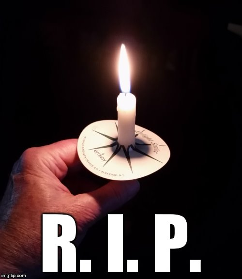 candle | R. I. P. | image tagged in candle | made w/ Imgflip meme maker