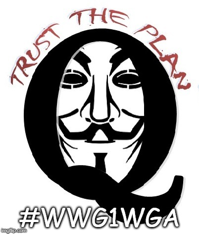 #WWG1WGA | image tagged in q trust the plan | made w/ Imgflip meme maker