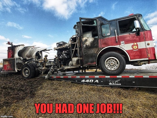 MOTHERF***ER!!! | YOU HAD ONE JOB!!! | image tagged in life,onejob,really | made w/ Imgflip meme maker