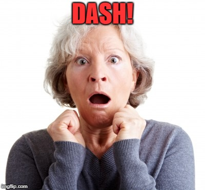 DASH! | made w/ Imgflip meme maker