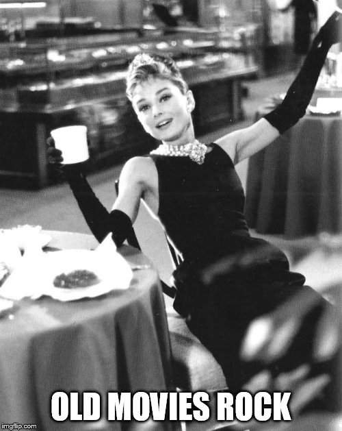 Audrey Cheers | OLD MOVIES ROCK | image tagged in audrey cheers | made w/ Imgflip meme maker