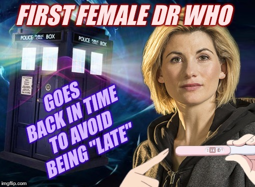 "FIRST FEMALE DR WHO GOES BACK IN TIME TO AVOID BEING ""LATE"" 