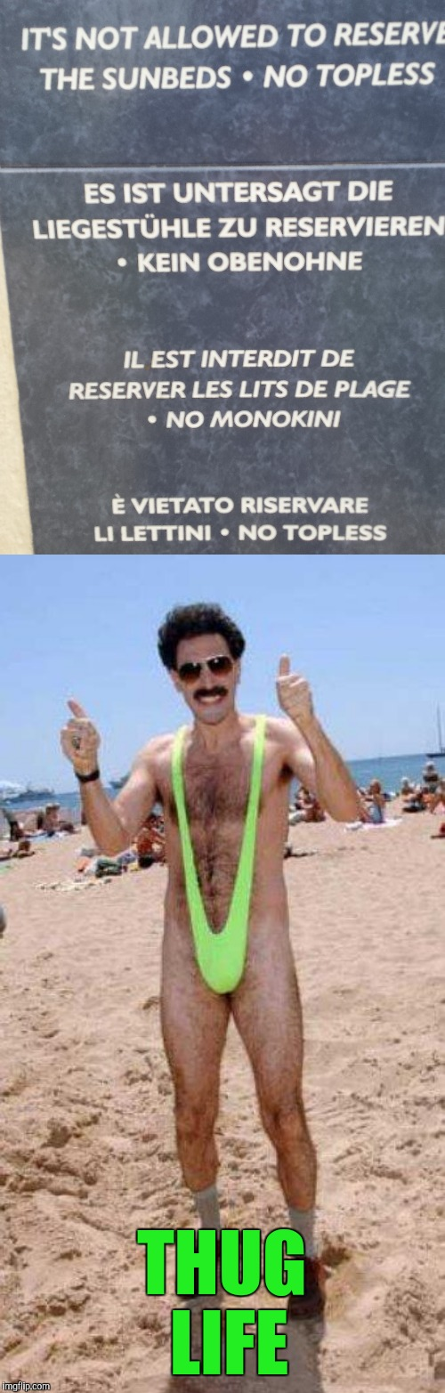 Beach Rules I No Like | THUG LIFE | image tagged in beach borat like,monokini,yayaya | made w/ Imgflip meme maker
