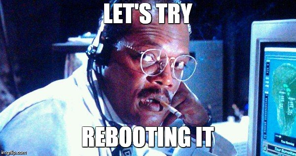 LET'S TRY REBOOTING IT | made w/ Imgflip meme maker