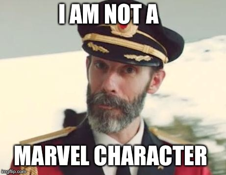 Captain Obvious | I AM NOT A MARVEL CHARACTER | image tagged in captain obvious | made w/ Imgflip meme maker