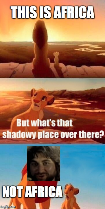 Africa | THIS IS AFRICA NOT AFRICA | image tagged in memes,simba shadowy place | made w/ Imgflip meme maker