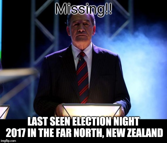 Emperor Winston Peters | Missing!! LAST SEEN ELECTION NIGHT 2017 IN THE FAR NORTH, NEW ZEALAND | image tagged in emperor winston peters | made w/ Imgflip meme maker