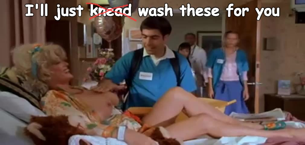That's nice | I'll just knead wash these for you | made w/ Imgflip meme maker