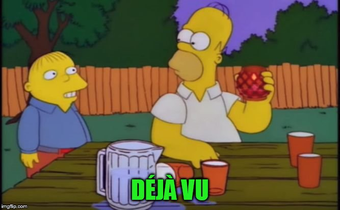 dejavusimpsons | DÉJÀ VU | image tagged in dejavusimpsons | made w/ Imgflip meme maker