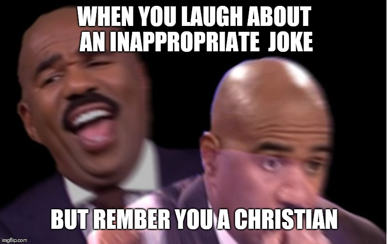 WHEN YOU LAUGH ABOUT AN INAPPROPRIATE  JOKE; BUT REMBER YOU A CHRISTIAN | image tagged in memes,instant karma,instagram,guilty,christianity | made w/ Imgflip meme maker