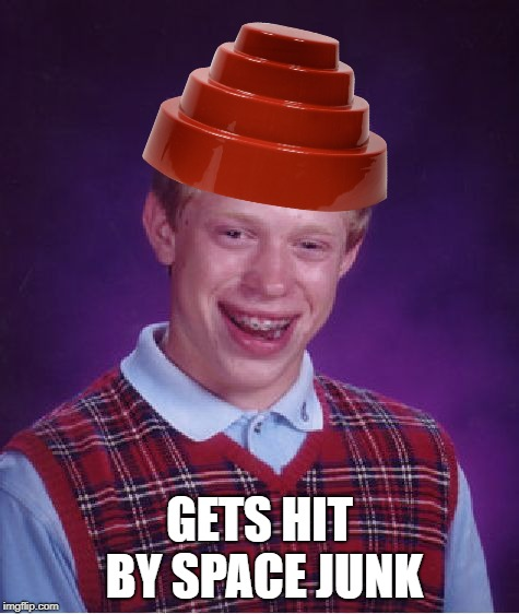 Bad Luck Brian Meme | GETS HIT BY SPACE JUNK | image tagged in memes,bad luck brian | made w/ Imgflip meme maker