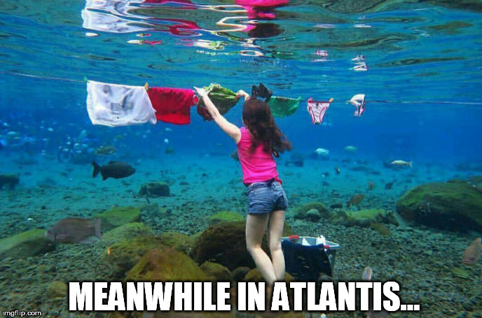 MEANWHILE IN ATLANTIS... | made w/ Imgflip meme maker