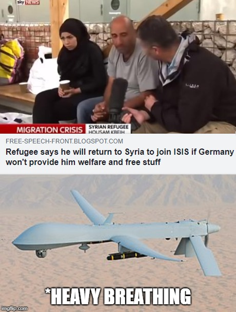 Target Acquired | *HEAVY BREATHING | image tagged in drone,isis,dank memes,kek,dark humor,syrian refugees | made w/ Imgflip meme maker