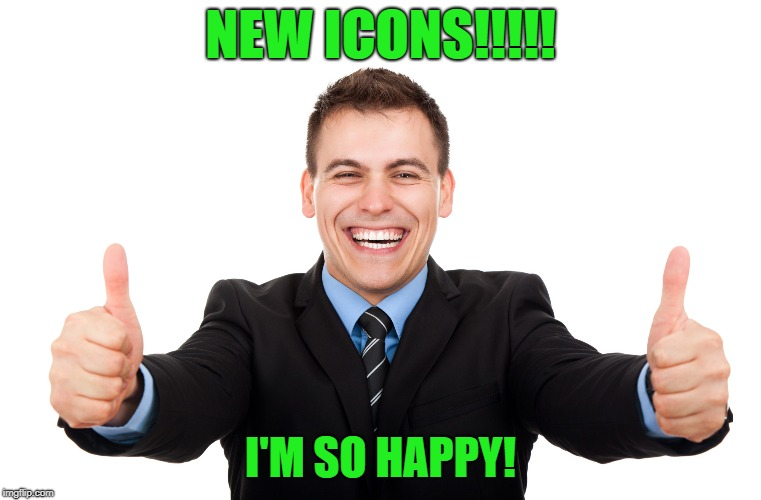 NEW ICONS!!!!! I'M SO HAPPY! | made w/ Imgflip meme maker