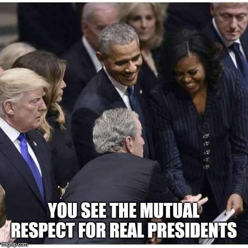 Memes | YOU SEE THE MUTUAL RESPECT FOR REAL PRESIDENTS | image tagged in donald trump | made w/ Imgflip meme maker