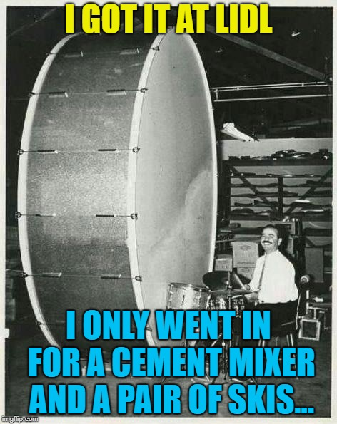 Big Ego Man Meme | I GOT IT AT LIDL I ONLY WENT IN FOR A CEMENT MIXER AND A PAIR OF SKIS... | image tagged in memes,big ego man | made w/ Imgflip meme maker