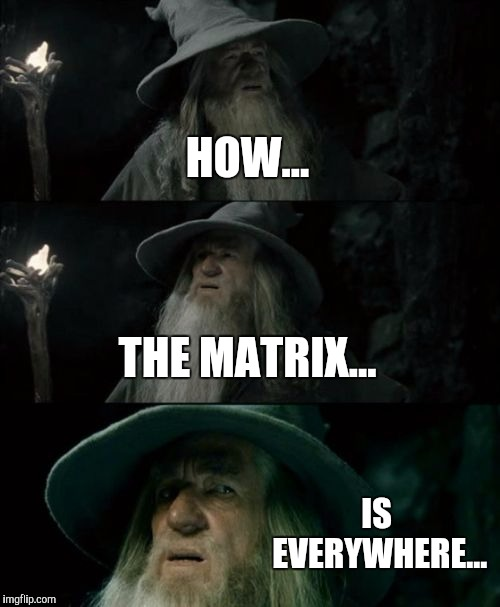 When did they update the icons? | HOW... THE MATRIX... IS EVERYWHERE... | image tagged in memes,confused gandalf,icon | made w/ Imgflip meme maker