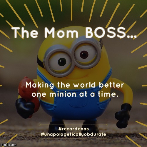 """The Mom BOSS"" 