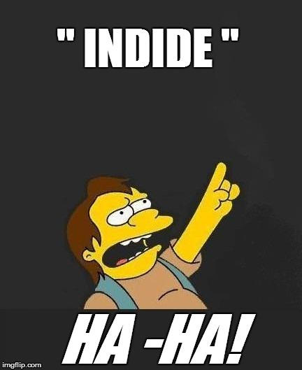 """ INDIDE "" HA -HA! 