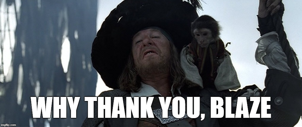 Why thank you , Jack | WHY THANK YOU, BLAZE | image tagged in why thank you  jack | made w/ Imgflip meme maker