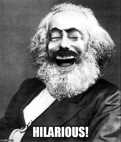Marx LMAO | HILARIOUS! | image tagged in marx lmao | made w/ Imgflip meme maker