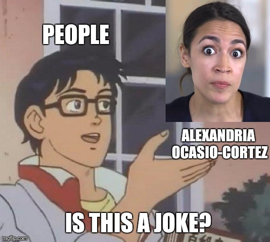 Is This A Pigeon Meme | PEOPLE ALEXANDRIA OCASIO-CORTEZ IS THIS A JOKE? | image tagged in memes,is this a pigeon | made w/ Imgflip meme maker