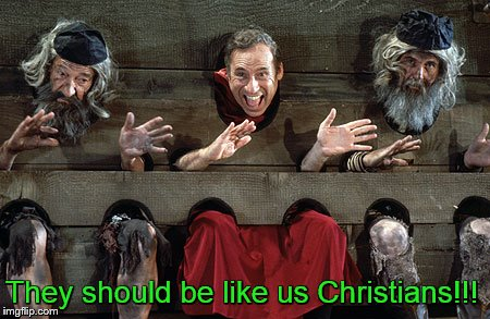 They should be like us Christians!!! | made w/ Imgflip meme maker
