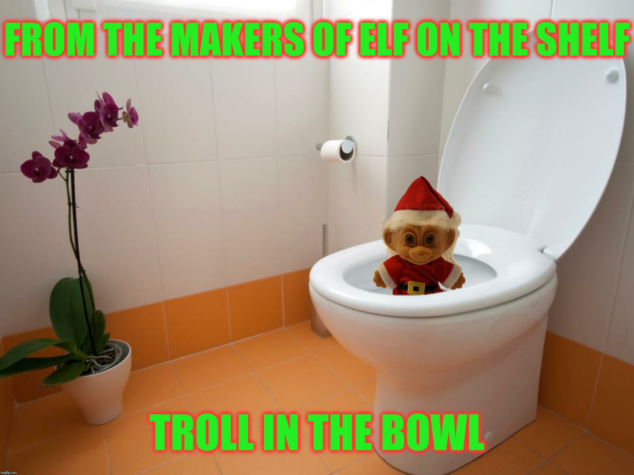 Bad Photoshop Sunday presents:  Making sure you keep your sh!t together (A yearly submission) | FROM THE MAKERS OF ELF ON THE SHELF TROLL IN THE BOWL | image tagged in bad photoshop sunday,troll in the bowl,elf on the shelf | made w/ Imgflip meme maker