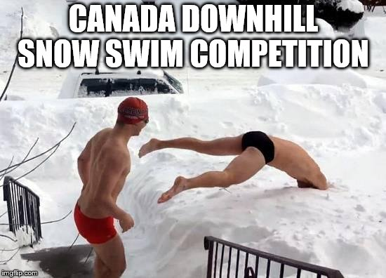 canada Downhill snow swim competition | CANADA DOWNHILL SNOW SWIM COMPETITION | image tagged in snow swimming,meanwhile in canada,canada,canada funny,funny memes,funny meme | made w/ Imgflip meme maker
