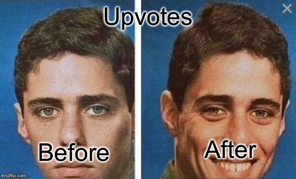 Upvotes Before After | image tagged in memes,smiling,upvotes,upvote,before and after | made w/ Imgflip meme maker