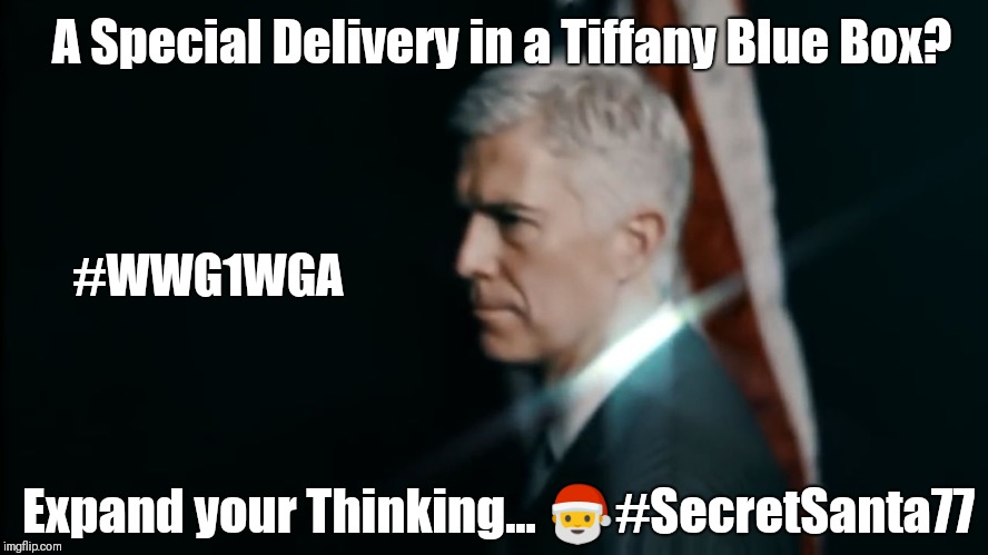 A Special Delivery in a Tiffany Blue Box? Expand your Thinking... #WWG1WGA #SecretSanta77 | A Special Delivery in a Tiffany Blue Box? Expand your Thinking...  | image tagged in prince of camelot,tiffany,santa trump,jfk,qanon,the great awakening | made w/ Imgflip meme maker