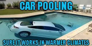 Let's see the Uber app do this! | CAR POOLING SURE IT WORKS IN WARMER CLIMATES | image tagged in car | made w/ Imgflip meme maker